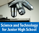 Science and Technology for Junior High School